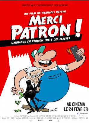 """Affiche du film """"Merci Patron"""" de François Ruffin, sortie en salles le 24 février 2016, tout juste 1 an avant recevoir le César du meilleur film documentaire."""